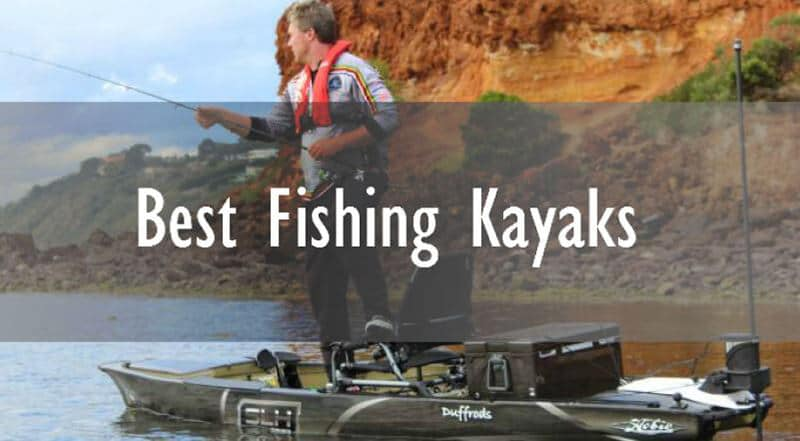 Top 15 Best Fishing Kayak Reviews 2020 Mytrail