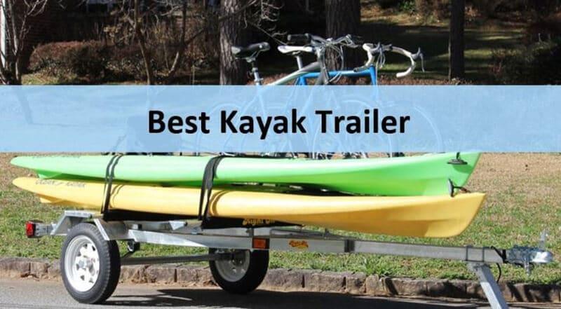 Top 8 Best Kayak Trailer Reviews 2020