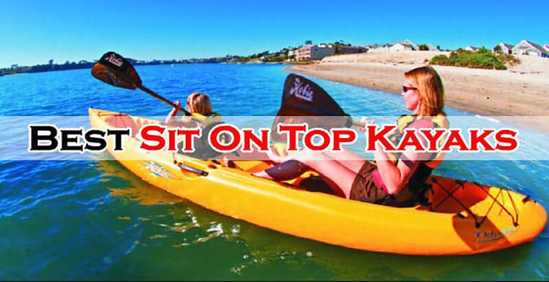 Top 11 Best Sit On Top Kayak Brands